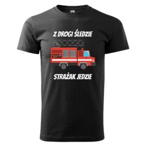 Z drogi śledzie strażak jedzie, czarna koszulka STRAŻACKA z nadrukiem STR009