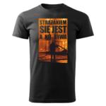Strażakiem się jest a nie bywa, męska czarna koszulka STRAŻACKA z nadrukiem DTG0028