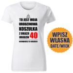 Nienawidzę tej koszulki biała DAMSKA koszulka urodzinowa DTG0054
