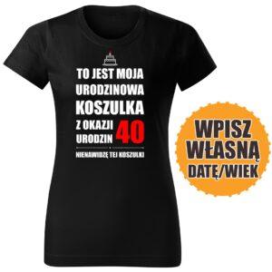 Nienawidzę tej koszulki czarna DAMSKA koszulka urodzinowa DTG0054