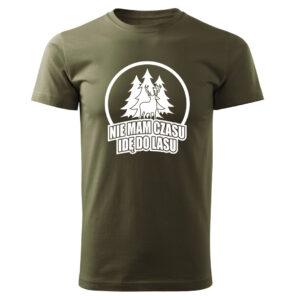 Nie mam czasu idę do lasu, koszulka tshirt militarny z nadrukiem DTG059